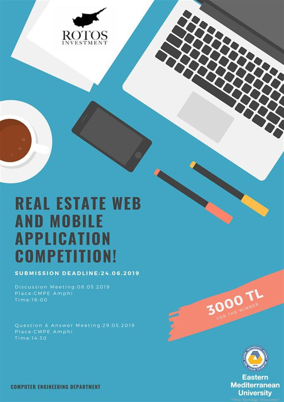 Real Estate Web and Mobile Application Competition ! Date:29.05.2019 Time:16:00 Place: Amphi CMPE